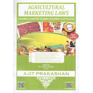 Ajit Prakashan's Agricultural Marketing Laws for LL.B & BA. LL.B [New Syllabus] by Mrs. Jaibala A. Rahatekar