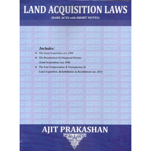 Ajit Prakashan's Land Acquisition Laws (Bare Acts with Notes) for LL.B & BA. LL.B [New Syllabus]