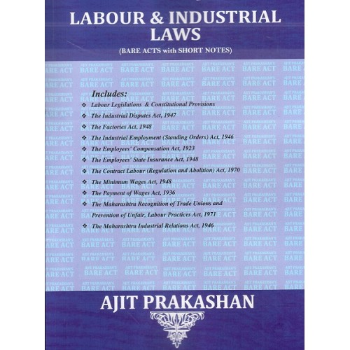 Ajit Prakashan's Labour & Industrial Laws (Bare Acts with Notes) for LL.B & BA.LL.B [New Syllabus]