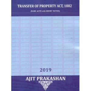 Ajit Prakashan's The Transfer of Property Act, 1882 (Bare Acts with Short Notes)