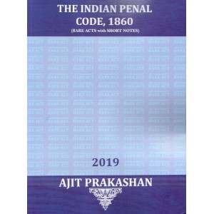 Ajit Prakashan's The Indian Penal Code, 1860 (IPC: Bare Acts with Short Notes) | Law of Crimes