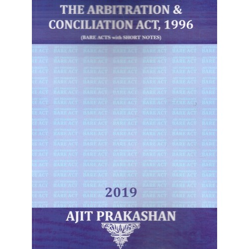 Ajit Prakashan's The Arbitration & Conciliation Act, 1996 (ADR: Bare Acts with Short Notes)
