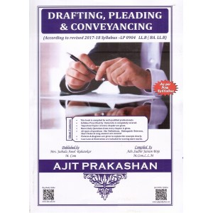 Ajit Prakashan's Drafting, Pleading & Conveyancing [DPC] for BA. LL.B & LL.B [New Syllabus] by Adv. Sudhir J. Birje