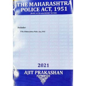 Ajit Prakashan's The Maharashtra Police Act, 1951 (Bare Act with Short Notes)
