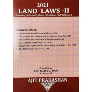 Ajit Prakashan's Land Laws II MCQ Bank for LL.B & BA. LL.B by Adv. Sudhir J. Birje [Edn. 2021]