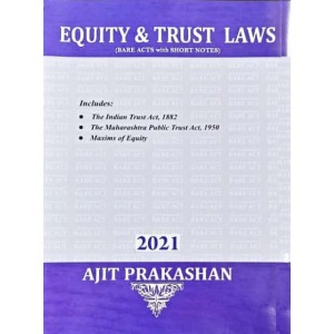 Ajit Prakashan's Equity & Trust Laws (Bare Acts with Notes)
