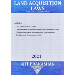 Ajit Prakashan's Land Acquisition Laws (Bare Acts with Notes)