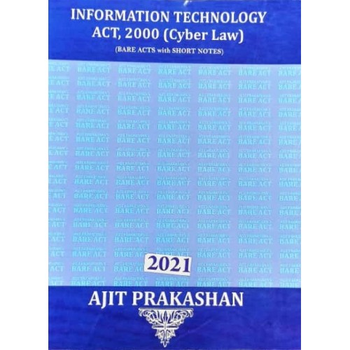Ajit Prakashan's Information Technology Act, 2000 (Cyber Law) (IT Act 2000: Bare Acts with Short Notes)