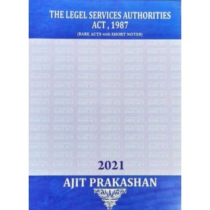 Ajit Prakashan's The Legal Services Authorities Act, 1987 (Bare Acts with Short Notes)