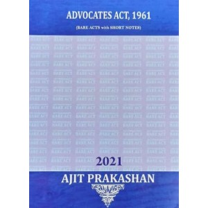Ajit Prakashan's Advocates Act, 1961 (Bare Acts with Short Notes)