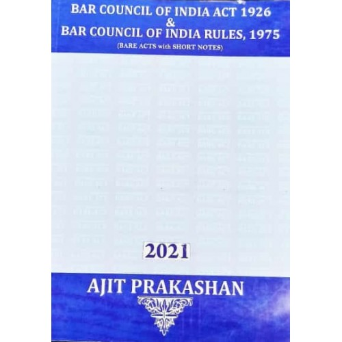 Ajit Prakashan's BAR Council of India Act 1926 & Rules, 1975 (Bare Acts with Short Notes)