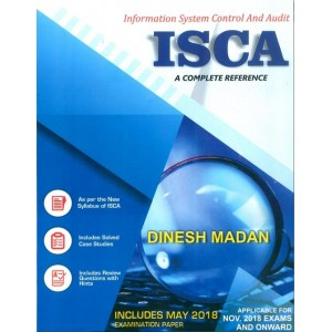 Dinesh Madan's Information Systems Control & Audit (ISCA) A Complete Reference for CA Final November 2018 Exam by Aldine CA