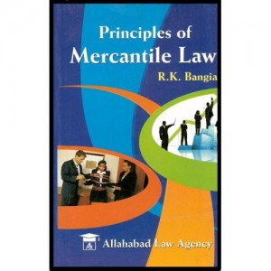 Allahabad Law Agency's Principles of Mercantile Law by R. K. Bangia For BSL & LL.B