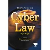 Short Notes on Cyber Law for BSL & LL.B by Dipu Singh, Allahabad Law Agency