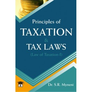 Allahabad Law Agency's Principles of Taxation & Tax Laws for BSL & LL.B by Dr. S. R. Myneni