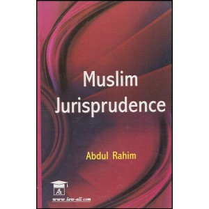 Allahabad Law Agency's Textbook on Muslim Jurisprudence (Hanafi, Malaki, Shafi, Hanbali Schools) by Abdul Rahim