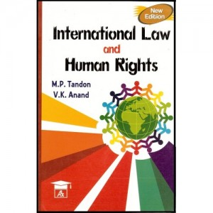 Allahabad Law Agency's International Law & Human Rights by M.P. Tondon & V.K. Anand