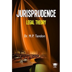 Allahabad Law Agency's Jurisprudence Legal Theory by Dr. M.P. Tandon
