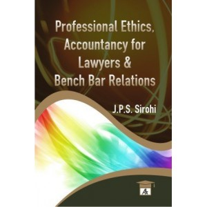 Allahabad Law Agency's Professional Ethics, Accountancy For Lawyers & Bench Bar Relations For B.S.L & L.L.B by  J. P.S Sirohi