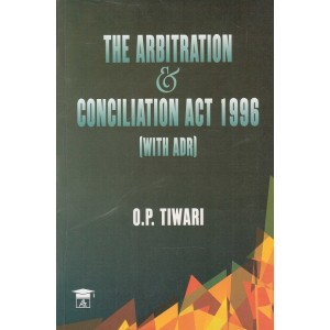 Allahabad Law Agency's The Arbitration & Conciliation Act 1996 [with ADR] by O. P. Tiwari