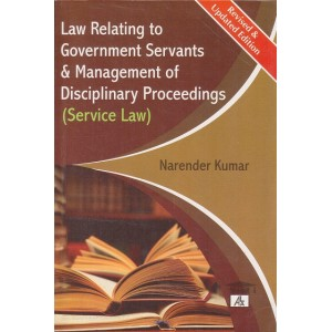 Allahabad Law Agency's Law Relating to Government Servants & Management of Disciplinary Proceedings (Service Law) by Narender Kumar