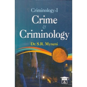 Allahabad Law Agency's Criminology - I : Crime & Criminology for BSL & LL.B by Dr. S. R. Myneni
