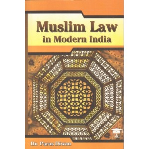 Allahabad Law Agency's Muslim Law in Modern India by Dr. Paras Diwan
