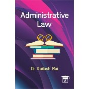 Allahabad Law Agency's Administrative Law For BSL & LL.M by Dr. Kailash Rai