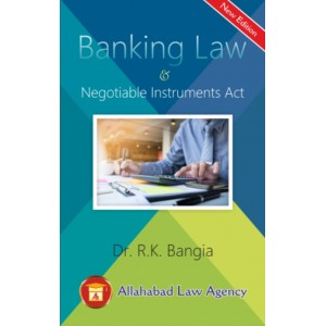 Allahabad Law Agency's Banking Law & Negotiable Instruments Act by Dr. R. K. Bangia