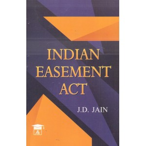 Allahabad Law Agency's Indian Easement Act by J. D. Jain