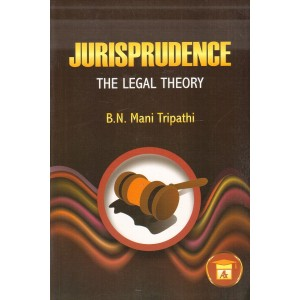 Allahabad Law Agency's Jurisprudence : The Legal Theory by Dr. B. N. Mani Tripathi