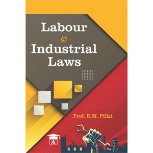 Allahabad Law Agency's Labour & Industrial Laws by Prof. K. M. Pillai