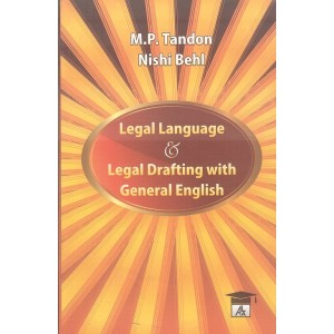 Allahabad Law Agency's Legal Language & Legal Drafting with General English for BSL & LL.B Students by M. P. Tondon and Nishi Behal