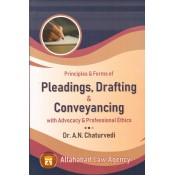 Allahabad Law Agency's Principles & Forms of Pleadings, Drafting & Conveyancing [DPC] with Advocacy & Professional Ethics by Dr. A. N. Chaturvedi