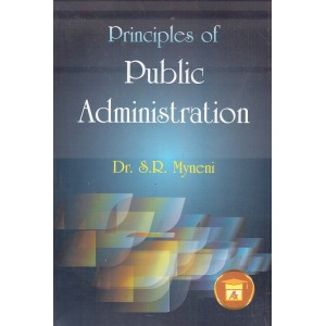 Allahabad Law Agency's Principles of Public Administration by Dr. S. R. Myneni