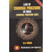 Allahabad Law Agency Law of Criminal Procedure India (Criminal Procedure Code) By S. K. Mishra