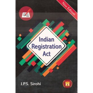 Allahabad Law Agency's Indian Registration Act by J.P.S. Sirohi