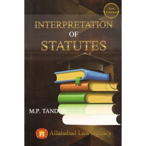 Allahabad Law Agency's Interpretation of Statutes (IOS) by Dr. M. P. Tondon
