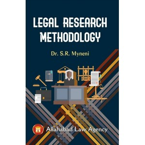 Allahabad Law Agency's Legal Research Methodology For LL.M by Dr. S.R. Myneni