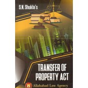Allahabad Law Agency's Transfer of Property Act for BSL & LL.B by S. N. Shukla