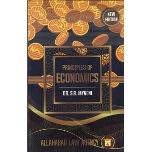 Allahabad Law Agency's Principles Of Economics by Dr. S.R. Myneni