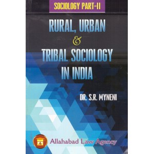 Allahabad Law Agency's Sociology Part- II: Rural, Urban & Tribal Sociology in India by Dr. S. R. Myneni