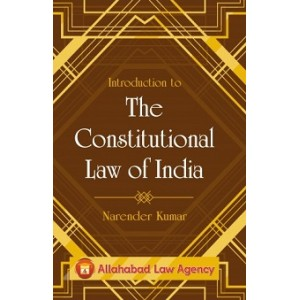 Allahabad Law Agency's Introduction to Constitutional Law of India by Narender Kumar