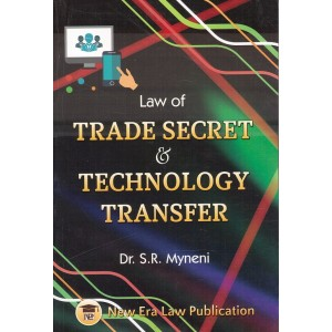 Law of Trade Secret & Technology Transfer by Dr. S. R. Myneni | New Era Law Publication