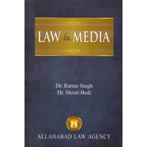 Allahabad Law Agency's Law & Media for BA. LL.B & LL.B by Dr. Rattan Singh & Dr. Shruti Bedi