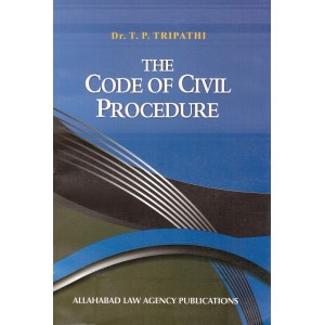 Allahabad Law Agency's The Code of Civil Procedure [CPC] by Dr. T. P. Tripathi