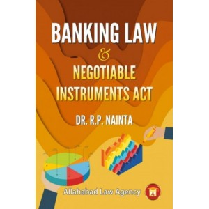 Allahabad Law Agency's Banking Law & Negotiable Instruments Act by Dr. R. P.  Nainta, Dr. B. R. Sharma