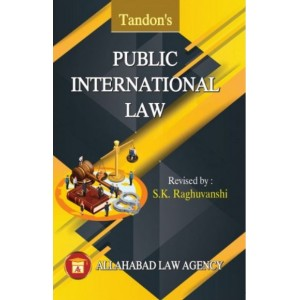 Allahabad Law Agency's Public International Law by M. P. Tondon, S. K. Raghuvanshi