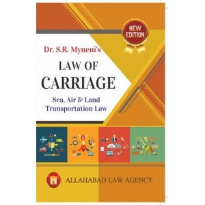 Allahabad Law Agency's Law of Carriage (Sea, Air & Land Transportation Law) by Dr. S. R. Myneni