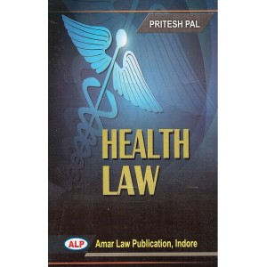 Amar Law Publication's Health Law for LL.B by Pritesh Pal